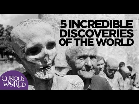 5 Incredible Discoveries of the World