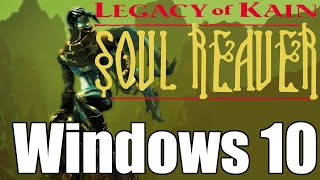 How to play Soul Reaver 1 on Windows 10