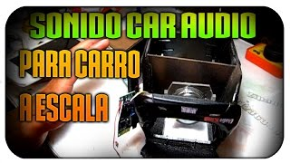 COMO MONTAR UN SONIDO (CAR AUDIO) MP3 A UN CARRO A ESCALA