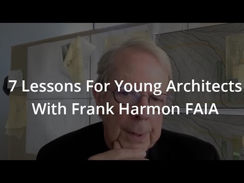 7 Lessons For Young Architects With Frank Harmon FAIA