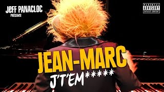 Jean-Marc by Jeff Panacloc J't'em*****(https://itunes.apple.com/fr/album/jtemmerde-jeff-panacloc-presente/id1005095225 JTEM (official video / clip officiel) Performed by Jean-Marc & Jeff Panacloc ..., 2015-06-20T10:57:36.000Z)