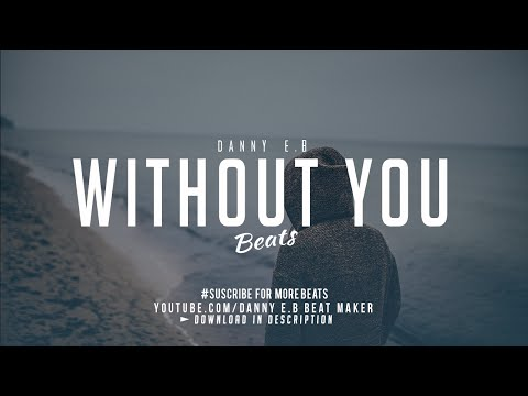 Without You  Sad Piano x Drums Instrumental Free