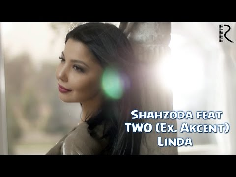 Shahzoda feat. TWO (Ex. Akcent) - Linda | Шахзода - Линда