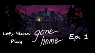 [Blind] Gone Home: Part 1