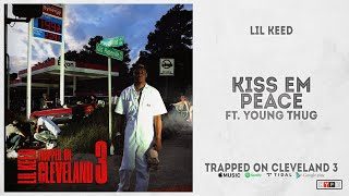 """Lil Keed - """"Kiss Em Peace"""" Ft. Young Thug (Trapped On Cleveland 3)"""