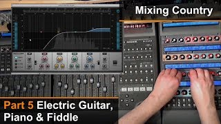 Mixing A Country Song (5 of 8) - Electric Guitar, Piano & Fiddle - Dan Wesley