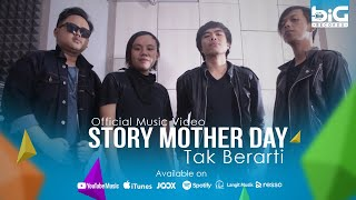 Story Mother Day - Tak Berarti (Official Music Video)