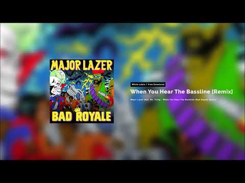 Major Lazer feat. Ms. Thing - When You Hear The Bassline (Bad Royale Remix) [Whitelabel]