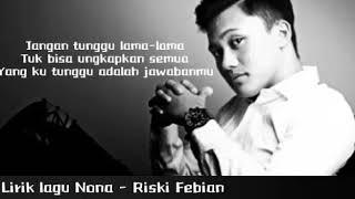 Lirik lagu Nona - Riski Febian