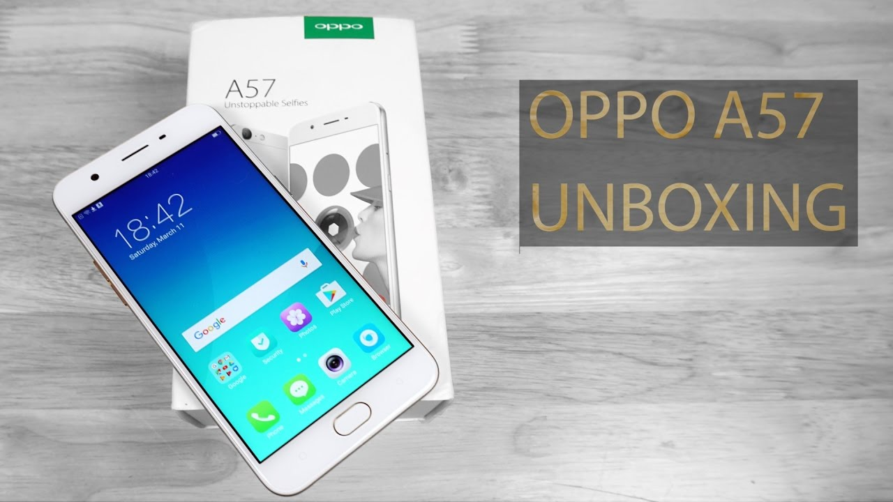 OPPO A57  Unboxing & Hands On!  YouTube