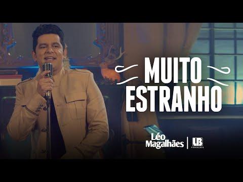 Léo Magalhães - MUITO ESTRANHO
