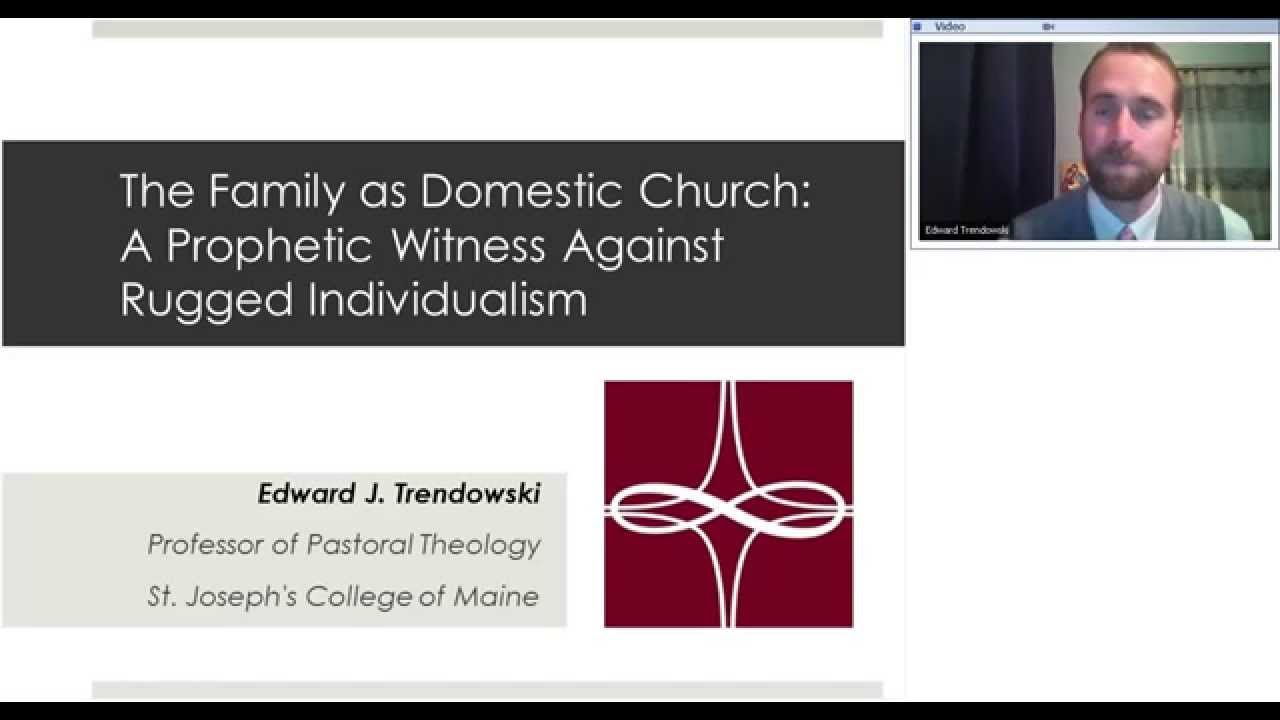 The Family As Domestic Church: A Prophetic Witness Against Rugged  Individualism