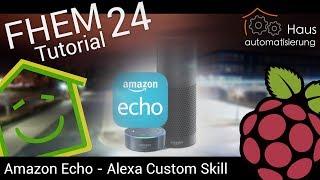 Video FHEM-Tutorial Part 24: Amazon Echo / Alexa FHEM - Custom Skill | haus-automatisierung.com download MP3, 3GP, MP4, WEBM, AVI, FLV November 2017