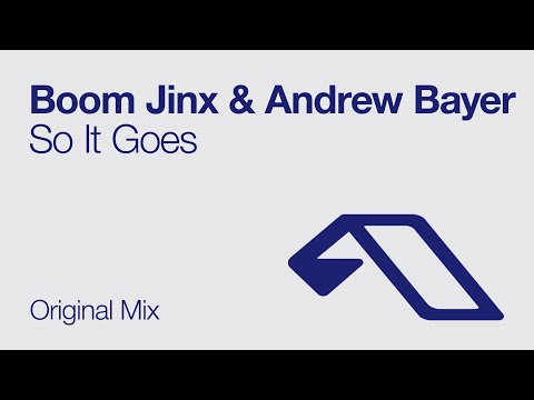 Boom Jinx & Andrew Bayer - So It Goes
