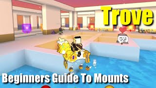 Trove Mounts Guide For Beginners