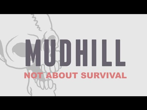 Mudhill - Not About Survival [LYRIC VIDEO]