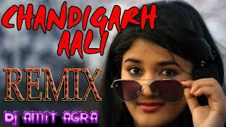 Chandigarh Aali Re || Special Hard Mix || Dj Amit Agra || Flp Link In Discription