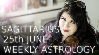 Sagittarius Weekly Astrology June 25th 2018