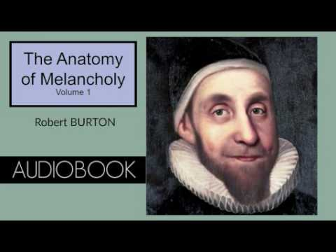 The Anatomy Of Melancholy Vol 1 By Robert Burton Audiobook Part