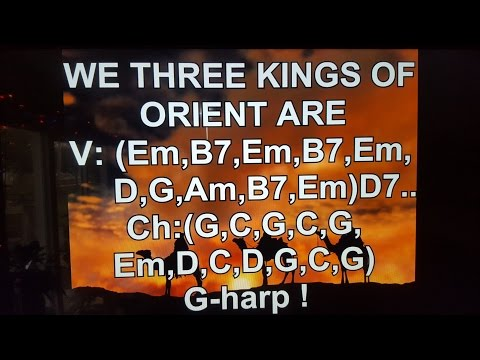 WE THREE KINGS OF ORIENT ARE - Lyrics - Chords - NO AUDIO !!!