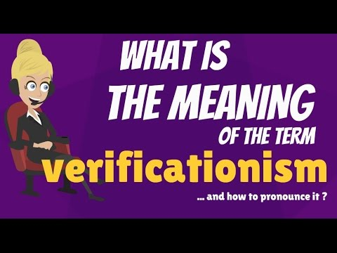 What is VERIFICATIONISM? What does VERIFICATIONISM mean? VERIFICATIONISM meaning & explanation