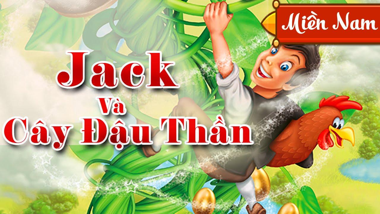 Jack Va Cay đậu Thần Truyện Cổ Tich Hay Nhất Cho Be Yeu Giọng Miền Nam Full Hd 1080p Youtube