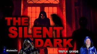 The Silent Dark W/Triple Gemini - Its so dark!