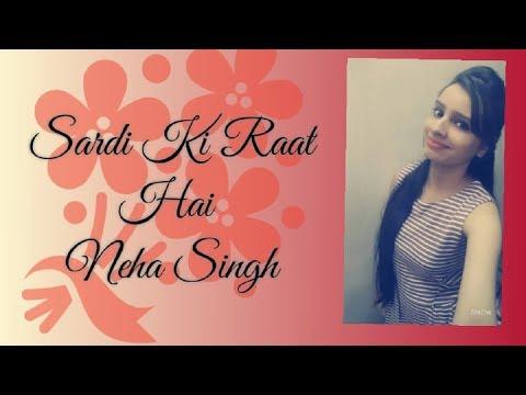 Sardi Ki Raat - Neha Singh | Female...