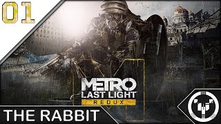 THE RABBIT | Metro Last Light Redux | 01