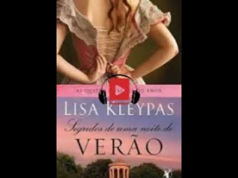 Audio LivroAs Quatro Estacoes Do Amor Livro 01 Segredos De Uma Noite De Verao Lisa Kleypas