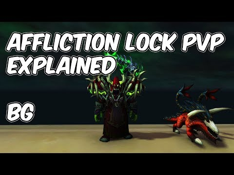 7.3.5 Affliction Warlock PvP Explained - 7.3.5 Affliction Lock PvP Guide - WoW Legion