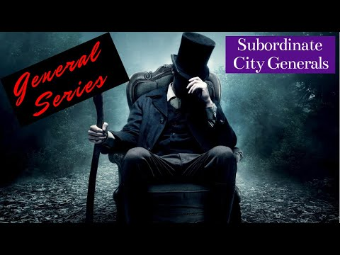 General Series: Subordinate City Generals