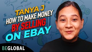 Tanya J - How To Make Money By Selling On Ebay