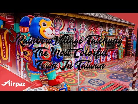 Rainbow Village Taichung The Most Colorful Town In Taiwan