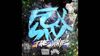 Foxsky - The Whip (The Reef Remix) [Official Full Stream]