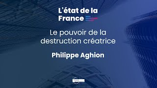 Le Pouvoir de la Destruction Créatrice - Philippe Aghion