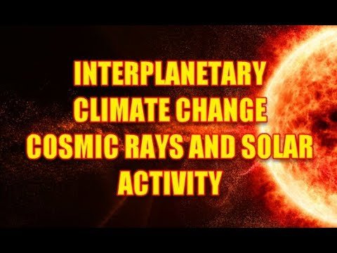 INTERPLANETARY CLIMATE CHANGE COSMIC RAYS AND SOLAR ACTIVITY