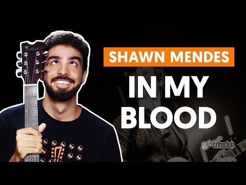 IN MY BLOOD - Shawn Mendes (aula De Violão Completo)