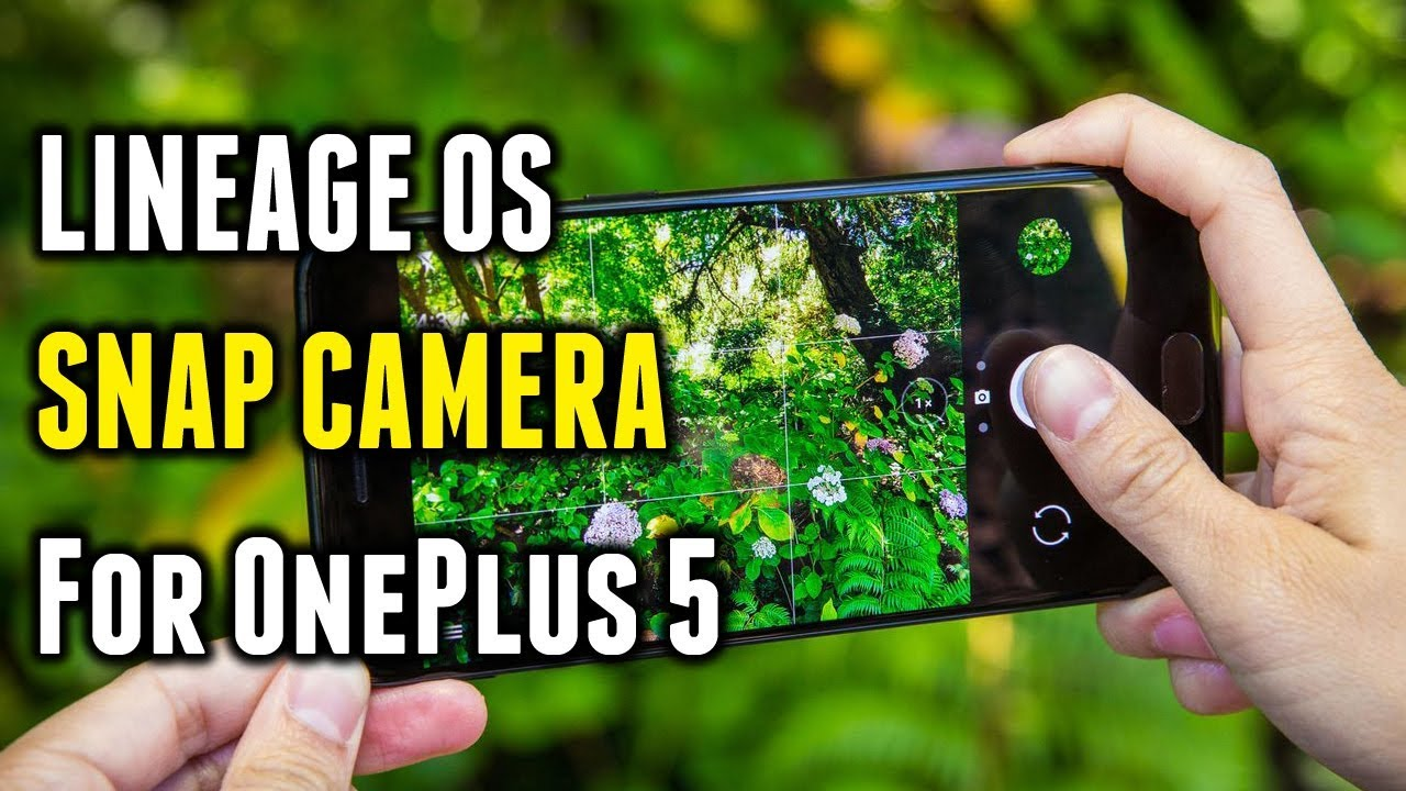 LineageOS Snap Camera | For OnePlus 5 | OxygenOS 4 5 10