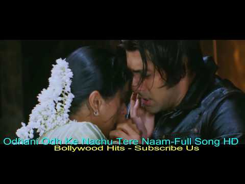 Odhani Odh Ke Nachu Full Song HD - Tere Naam