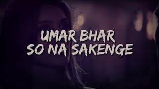 Umar Bhar So Na Sakenge - Lyrics | Kisi Ke Hona Sakenge | Female Version | Hey viewer