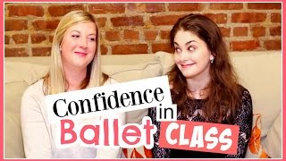 Confidence in Ballet Class with
