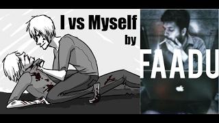 I vs Myself (IVM) by FAADU