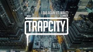 Slander - Love Again (ft. Wavz)