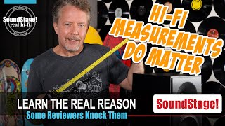 Why Hi-Fi Measurements Matter - Why Some Reviewers Say They Don't - SoundStage! Real Hi-Fi (Ep:10)