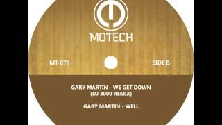 Gary Martin - We Get Down (DJ 3000 remix)