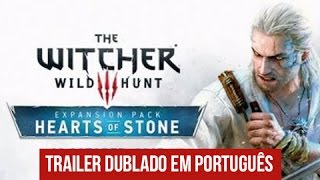TRAILER: The Witcher 3: Hearts of Stone [DUBLADO PT-BR]