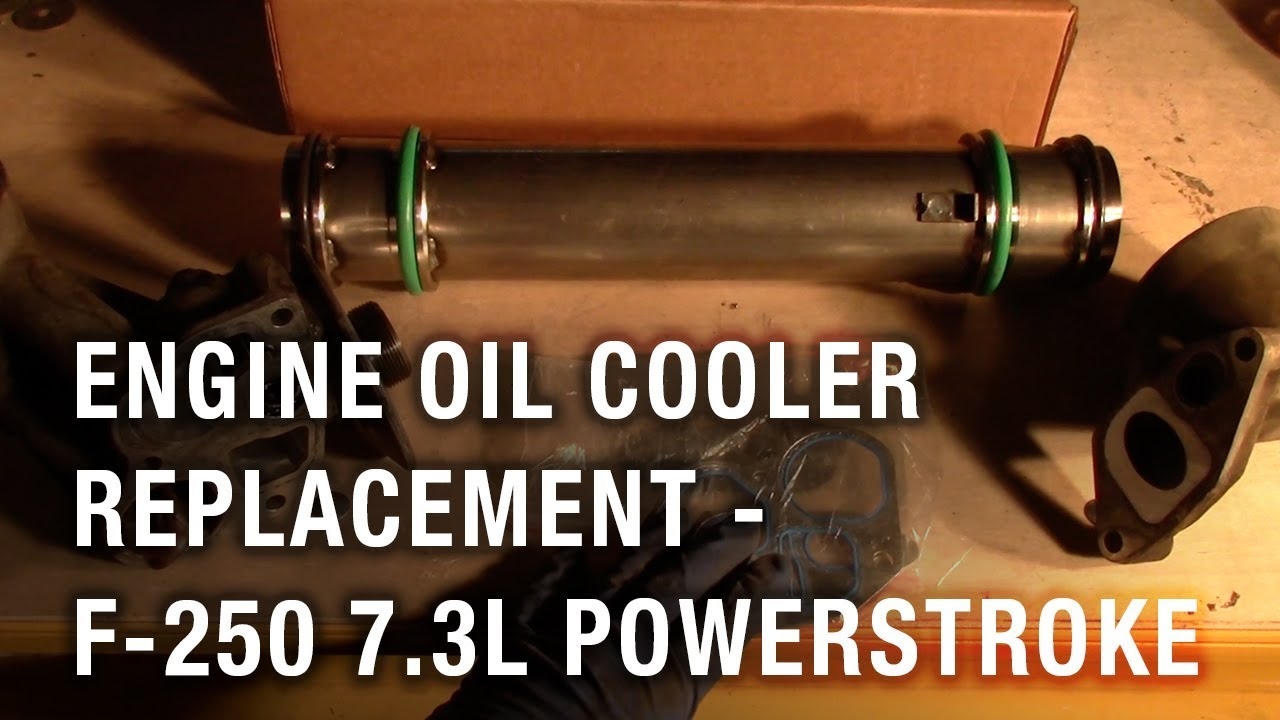 engine oil cooler replacement - 2002 ford f-250 7 3l powerstroke - youtube