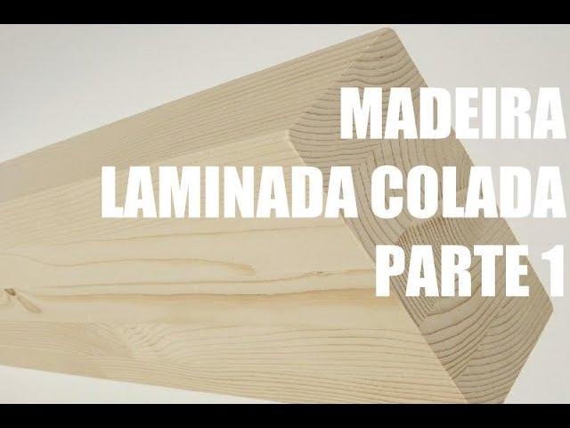 Madeira Laminada Colada (PARTE 1) - Em Espanhol