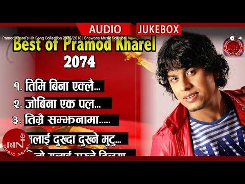 Pramod Kharel's Hit Song Collection 2075/2018 | Bhawana Music Solution